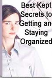 Best Kept Secrets  for Getting and Staying Organized cover