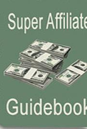Super Affiliate Guidebook