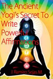 The Ancient Yogi´s Secret to Write Powerful Affirmations