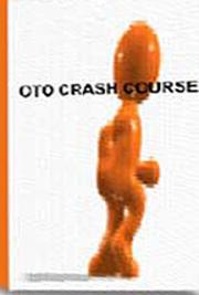 OTO Crash Course