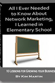 All I Ever Needed to Know About Network Marketing, I Learned in Elementary School