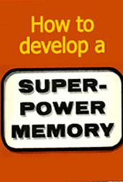 How To Develop A Super-Power Memory cover