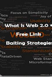 What Is Web 2.0 + Free Link Baiting Strategies