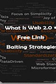What Is Web 2.0 + Free Link Baiting Strategies