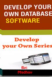 Develop Your Own Database Software