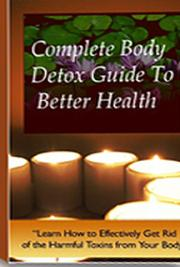Complete Body Detox Guide to Better Health