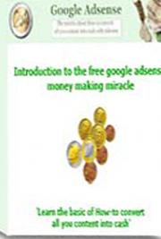 Introduction to the Google AdSense Money Making Miracle