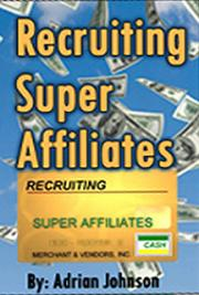 Recruiting Super Affiliates