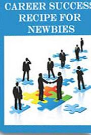 Career Success Recipe for Newbies cover