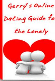 Gerry's Online Dating Guide for the Lonely