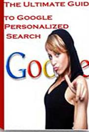 The Ultimate Guide to Google Personalized Search