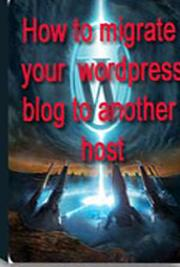 How to Migrate Your WordPress Blog to a New Host