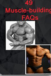 49 Muscle - Building FAQ's