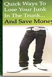 Three Quick Ways to Lose Your Junk in the Trunk and Save Money at the Same Time!