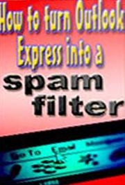 How to Turn Outlook Express Into a Spam Filter