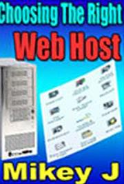 Choosing The Right Web Host by Mikey J cover