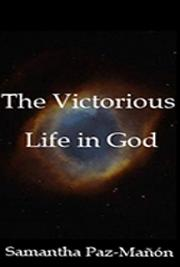 The Victorious Life in God