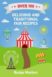 Over 100 Delicious and Traditional Fair Recipes