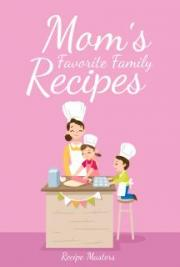 Mom's Favorite Family Recipes cover