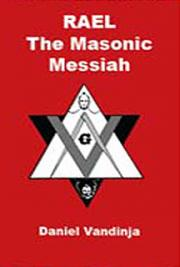 Rael - The Masonic Messiah