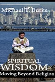 Spiritual Wisdom: Moving Beyond Religion cover