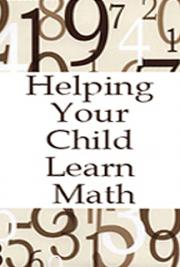 Helping Your Child Learn Math--with Activities for Children Aged 5 to 13 cover