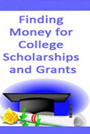 Finding Money for College Scholarships and Grants cover