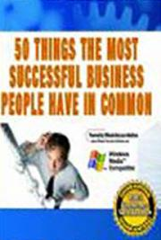 50 Things the Most  Successful Business People Have in Common & How You Can Begin to Emulate Them in 5 Minutes cover