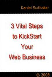 The Three (3) Vital Steps to KickStart Your Web Business cover