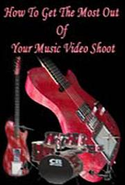 How to Get the Most  Out of Your Music Video Shoot