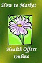 How to Market Health Offers Online