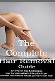 The Complete Hair Removal Guide