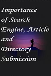 Importance of Search Engine, Article and Directory Submission