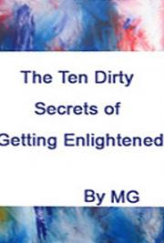 The Ten Dirty Secrets of Getting Enlightened