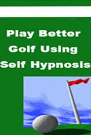 Play Better Golf Using Self-Hypnosis