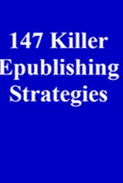 147 Killer e-Publishing Strategies