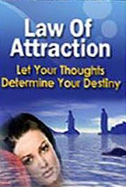 Law of Attraction: Getting Everything you Want out of Life Through the Power of Your Own Mind