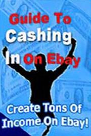 Guide To Cashing In On Ebay cover