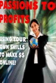 Passions to Profits