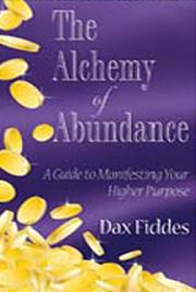 The Alchemy of Abundance: A Guide to Manifesting Your Higher Purpose