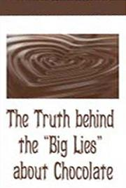 "The Truth Behind the ""Big Lies"" About Chocolate"