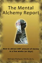 Mental Alchemy - How to Attract Any Amount of Money in a Few Weeks (or Days)