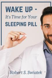 Wake up-It's Time for Your Sleeping Pill