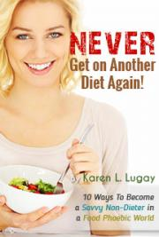 Never Get on Another Diet Again!