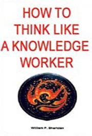 How to Think Like a Knowledge Worker