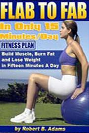 Flab to Fab in Only 15 Minutes a Day