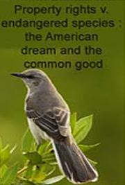 Property Rights v. Endangered Species : The American Dream and the Common Good cover