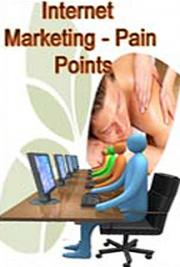 Internet Marketing - Pain Points