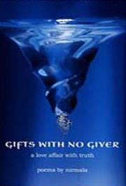 Gifts with No Giver, a Love Affair with Truth