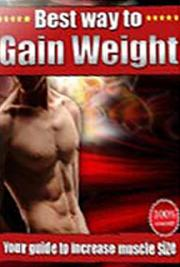 Best Way to Gain Weight -Your Guide to Increase Muscle Size